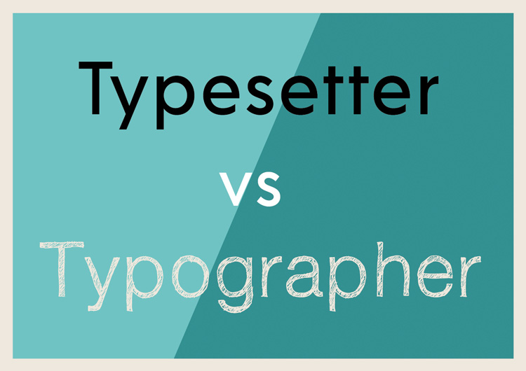 Typography Essentials: The Only Four Things You Need to Know – Typesetter vs Typographer